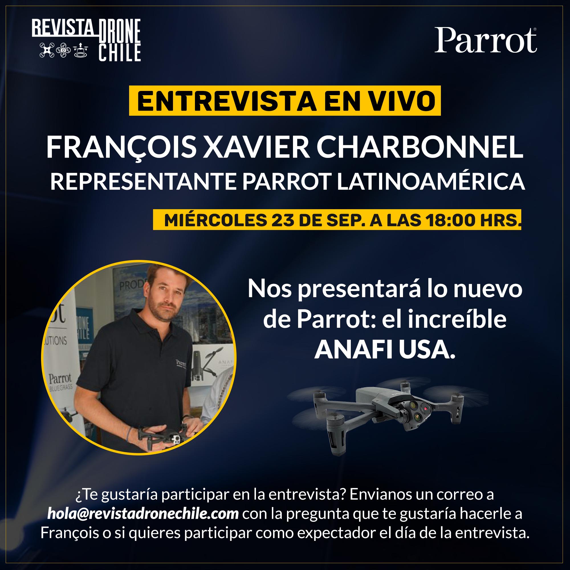 PARTICIPA EN LA ENTREVISTA EN VIVO A FRANÇOIS XAVIER CHARBONNEL – REPRESENTANTE PARROT LATINOAMÉRICA | REVISTA DRONE CHILE